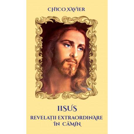 Iisus - revelații extraordinare în cămin