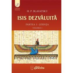 ISIS dezvăluită. Partea I - Știința, Vol. 1