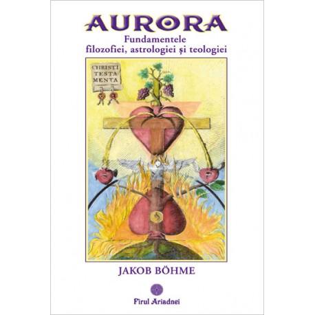 Aurora. Fundamentele filozofiei, astrologiei și teologiei
