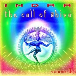 INDRA - CD The Call of Shiva - Volumul 1