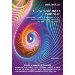 Lumea fascinantă a vibraţiilor, volumul 4